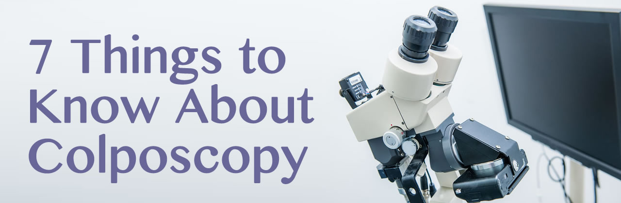 7 Things to Know About Colposcopy in Arizona